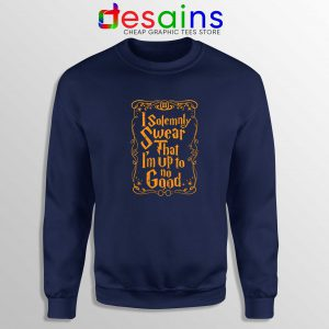 Sweatshirt I Solemnly Swear That I'm Up To No Good Harry Potter Shirt
