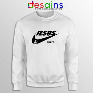 Jesus Did It Sweatshirt Nike Just Do it Logo Sweater Christmas
