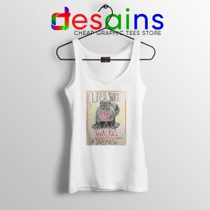 Life is short Steal a Walrus Tank Top Save Smooshi Tank Tops