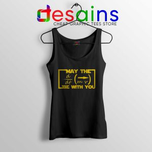 May the Equation Be with You Tank Top Cheap Tank Tops Star Wars Sale