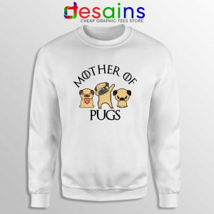 Mother of Pugs Sweatshirt Daenerys Targaryen Dragons Sweater