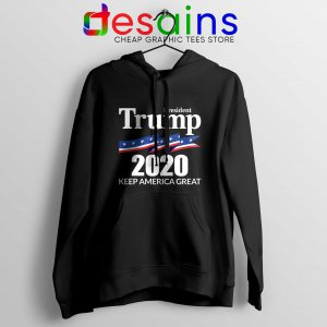 President Trump 2020 Hoodie Keep America Great Cheap Hoodies