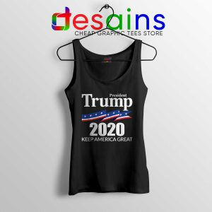 President Trump 2020 Tank Top Keep America Great Cheap Tank Tops