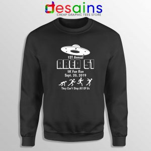 Sweatshirt Area 51 5K Fun Run They Cant Stop All of Us Crewneck