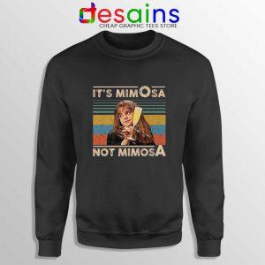 Its Mimosa Not Mimosa Sweatshirt Mimosa Vintage Crewneck Sweater