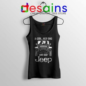 A Girl Her Dog And Her Jeep Tank Top Buy Jeep Tops Size S-3XL