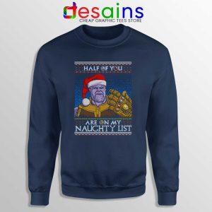 Thanos Ugly Christmas Sweatshirt Half Of You Are On My