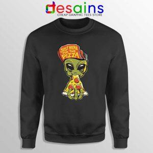Just Here For Pizza Sweatshirt Alien Pizza Sweater S-3XL