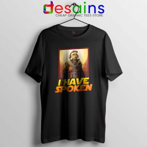 Kuill I Have Spoken Tshirt The Mandalorian Tee Shirts S-3XL