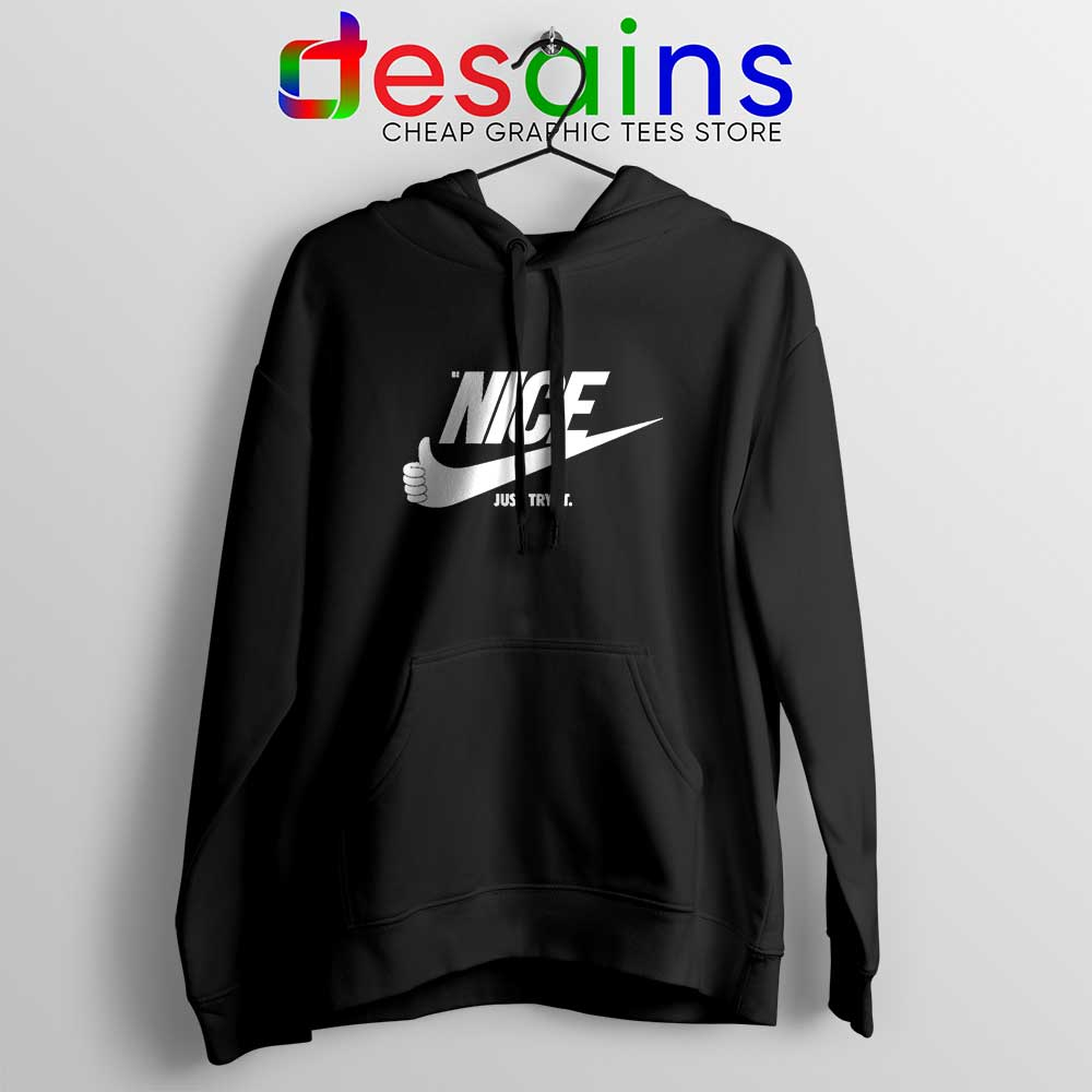 Be Nice Just Try It Hoodies Just Do It Jacket Size S 2xl