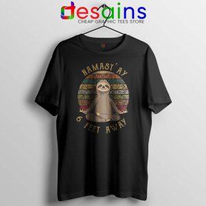 Funny Sloth Yoga Retro Tshirt Namas'ay 6 Feet Away Tee Shirts S-3XL