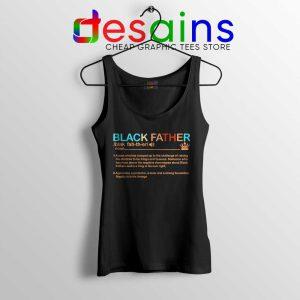 Black Father Definition Tank Top Pride Black Lives Matter Tops S-3XL