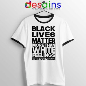 More Than White Feelings Ringer Tee Black Lives Matter Ringers