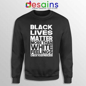 More Than White Feelings Sweatshirt Black Lives Matter