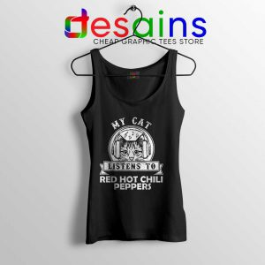 My Cat Listen To Tank Top Red Hot Chili Peppers Tops S-3XL