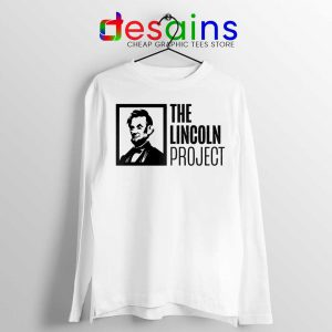 The Lincoln Project Long Sleeve Tshirt American Political Tees