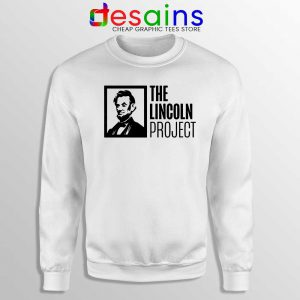 The Lincoln Project Sweatshirt American Political Sweaters Graphic