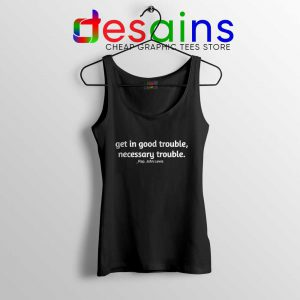 Rep John Lewis Tank Top Get in Good Trouble Cheap Tops