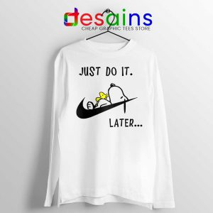Snoopy Just Do it Later Long Sleeve Tee Lazy Snoopy Dog T-shirts