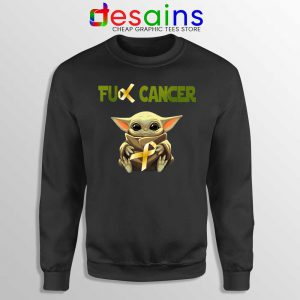 The Child does not like Cancer Sweatshirt Baby Yoda Sweaters