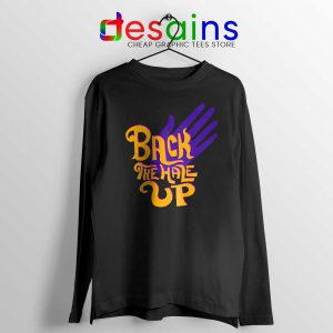 Back the Hale Up Long Sleeve Tee Landis Harry Larry Song