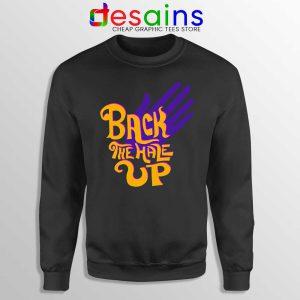 Back the Hale Up Sweatshirt Landis Harry Larry Song Sweaters