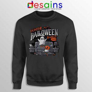 Indoor Halloween Sweatshirt Quarantine 2020 Sweaters