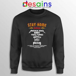 Stay Home Festival Sweatshirt Social Distancing Covid-19 Sweaters