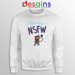 Warning NSFW Sweatshirt Not Safe For Work Kawaii Sweaters