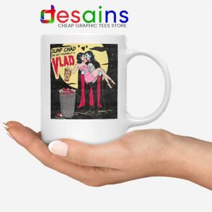 Dump Chad Mug Get Yourself a Vlad Halloween Coffee Mugs