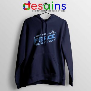 May The Force be with You Mando Hoodie