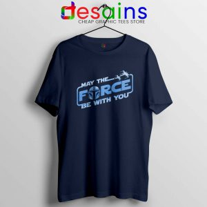 May the Force be with you Mando T Shirt The Mandalorian