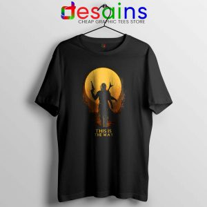 This is The Way Mando T Shirt