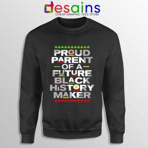 Black History Maker Sweatshirt African American