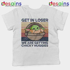 Baby Yoda Get in Loser Kids Tee Chicky Nuggies Grogu