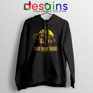 Quote Mortal Kombat 2021 Hoodie Stay Over There