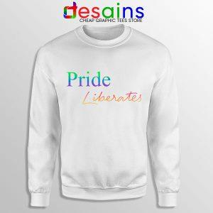 Pride Liberates Rainbow Sweatshirt LGBT Flag